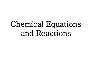 Chemical Equations and Reactions