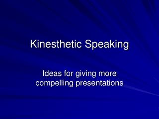 Kinesthetic Speaking