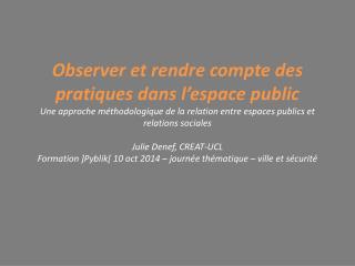 I. Interroger les relations entre environnement et pratiques dans l�espace public?