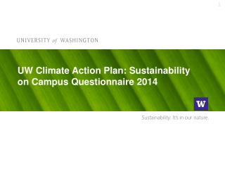 UW Climate Action Plan: Sustainability on Campus  Questionnaire 2014