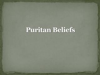 Puritan  Beliefs