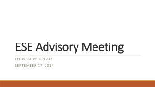 ESE Advisory Meeting