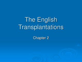 The English Transplantations