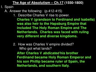 The Age of Absolutism – Ch.17  (1550-1800) I.	Spain 	A.  Answer the following:  (p.412-415)