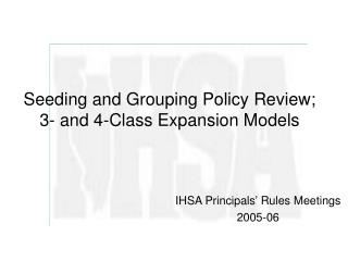 Seeding and Grouping Policy Review; 3- and 4-Class Expansion Models