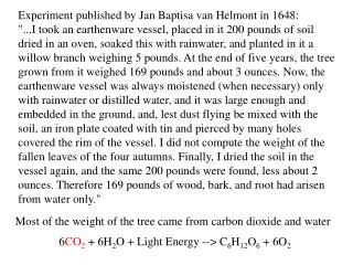 Experiment published by Jan Baptisa van Helmont in 1648: