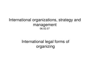 International organizations, strategy and management 06.02.07