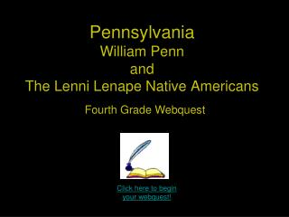 Pennsylvania William Penn  and The Lenni Lenape Native Americans