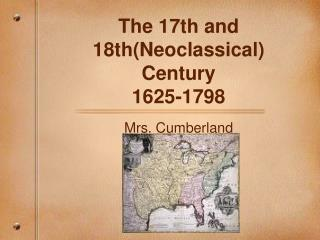 The 17th and 18th(Neoclassical) Century 1625-1798