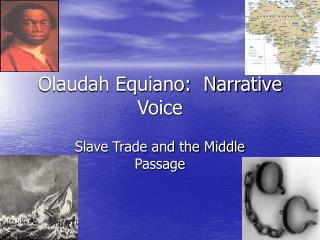 Olaudah Equiano:  Narrative Voice