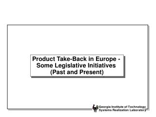 Product Take-Back in Europe -  Some Legislative Initiatives  Past and Present