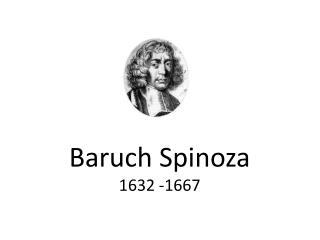 Baruch Spinoza 1632 -1667