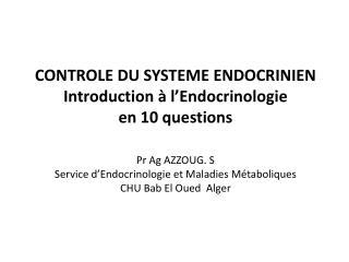 Question 1  C'est quoi le Système Endocrinien ?