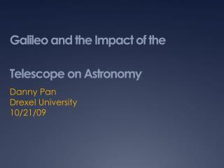 Galileo and the Impact of the Telescope on Astronomy