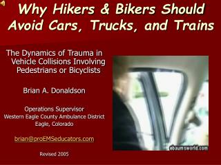Why Hikers & Bikers Should Avoid Cars, Trucks, and Trains