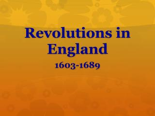 Revolutions in England 1603-1689