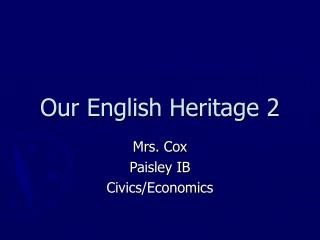 Our English Heritage 2
