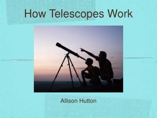 How Telescopes Work