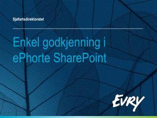 Enkel godkjenning i ePhorte SharePoint