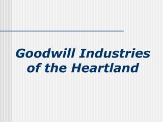 Goodwill Industries  of the Heartland
