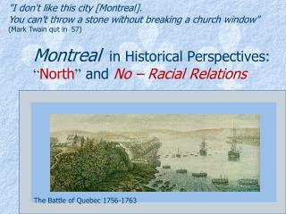 """Montreal   in Historical Perspectives:  """" North """"  and  No – Racial Relations"""