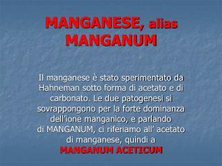MANGANESE, alias MANGANUM