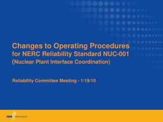 Changes to Operating Procedures for NERC Reliability Standard NUC-001 Nuclear Plant Interface Coordination