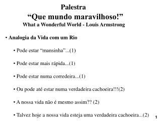 "Palestra             ""Que mundo maravilhoso!"""