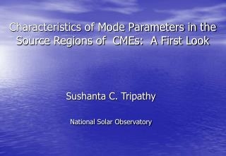 Characteristics of Mode Parameters in the Source Regions of  CMEs:  A First Look