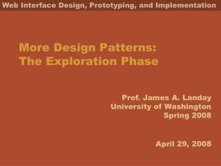 More Design Patterns:  The Exploration Phase