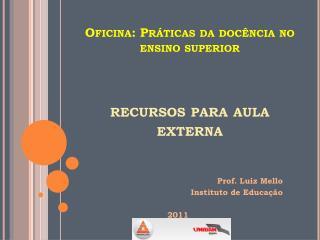 Oficina: Práticas da docência no ensino superior recursos para aula externa