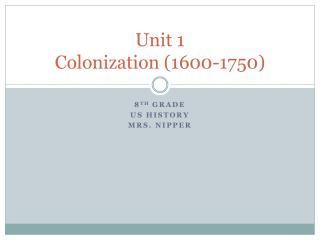 Unit 1 Colonization (1600-1750)