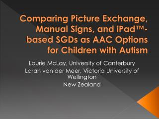 Laurie McLay,  University  of Canterbury Larah van der Meer,  Victoria  University of  Wellington