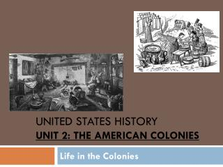 United States History Unit  2 : The American colonies