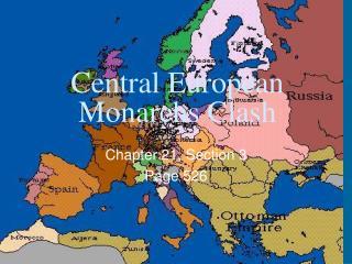 Central European Monarchs Clash