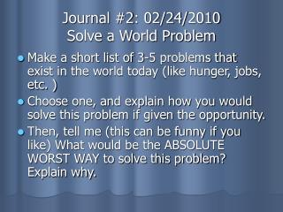 Journal #2: 02/24/2010 Solve a World Problem