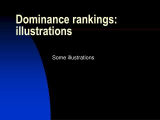 Dominance rankings: illustrations