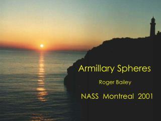 Armillary Spheres Roger Bailey NASS  Montreal  2001