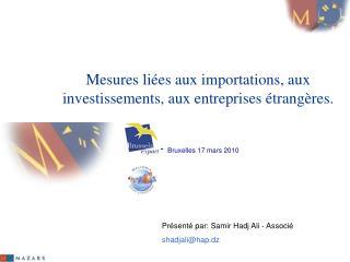 Mesures li es aux importations, aux investissements, aux entreprises  trang res.    - Bruxelles 17 mars 2010