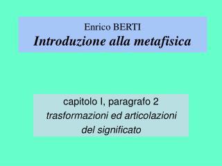 Enrico BERTI Introduzione alla metafisica
