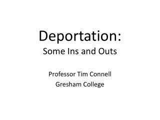 Deportation: Some Ins and Outs