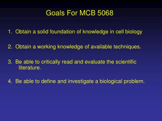 3.  Be able to critically read and evaluate the scientific literature.