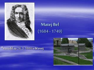 Matej Bel        (1684 - 1749)