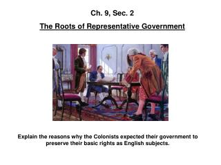 Ch. 9, Sec. 2 The Roots of Representative Government