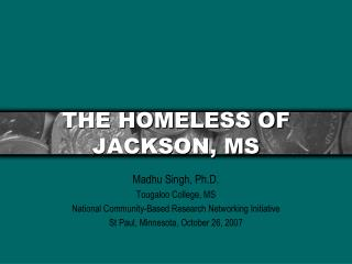 THE HOMELESS OF JACKSON, MS