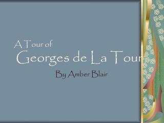 A Tour of Georges de La Tour