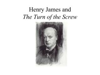 Henry James and  The Turn of the Screw