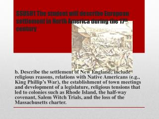 SSUSH1 The student will describe European settlement in North America during the 17 th  century