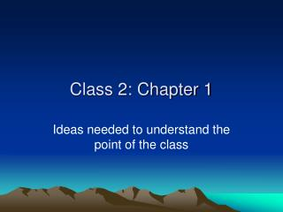 Class 2: Chapter 1