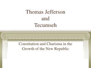 Thomas Jefferson and  Tecumseh
